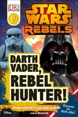 Cover image for Darth Vader, rebel hunter!