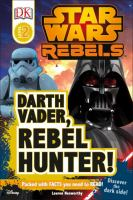 Cover image for Darth Vader, rebel hunter!