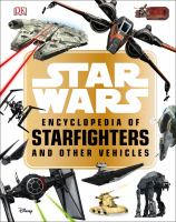 Cover image for Star Wars encyclopedia of starfighters and other vehicles
