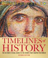Cover image for Timelines of history : the ultimate visual guide to the events that shaped world.