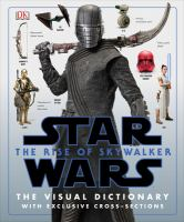Cover image for Star Wars, the rise of Skywalker : the visual dictionary