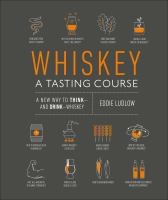 Cover image for Whiskey : a tasting course : a new way to think--and drink--whiskey
