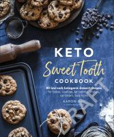Cover image for Keto sweet tooth cookbook : 80 low-carb ketogenic dessert recipes for cakes, cookies, pies, fat bombs, shakes, ice cream, and more