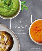 Cover image for The soup book : 200 recipes season by season