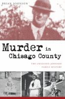 Cover image for Murder in Chisago County : the unsolved Johnson family mystery