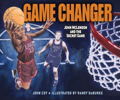Cover image for Game changer : John Mclendon and the secret game
