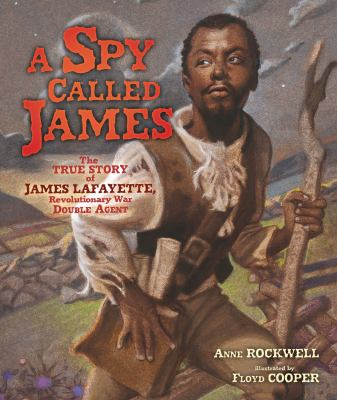 Cover image for A spy called James : the true story of James Lafayette, Revolutionary War double agent