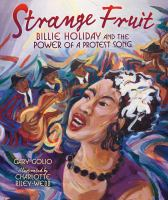 Cover image for Strange fruit : Billie Holiday and the power of a protest song