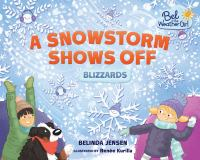 Cover image for A snowstorm shows off : blizzards