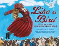 Cover image for Like a bird : the art of the American slave song