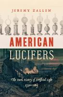 Cover image for American lucifers : the dark history of artificial light, 1750-1865