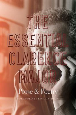 Cover image for The essential Clarence Major : prose and poetry