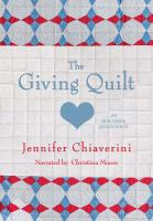 Cover image for The giving quilt : an Elm Creek quilts novel