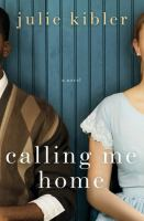 Cover image for Calling me home a novel