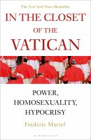 Cover image for In the closet of The Vatican : power, homosexuality, hypocrisy