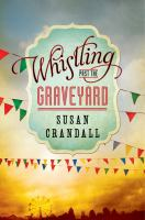 Cover image for Whistling past the graveyard