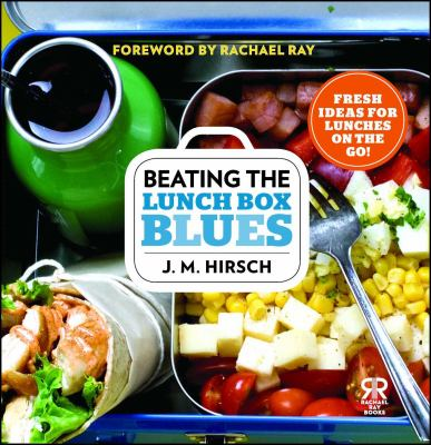 Cover image for Beating the lunch box blues : [Fresh ideas for lunches on the go!]