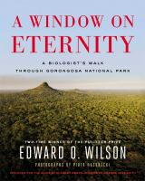 Cover image for A window on eternity : a biologist's walk through Gorongosa National Park