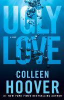 Cover image for Ugly love : a novel