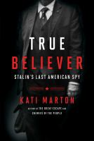 Cover image for True believer : Stalin's last American spy