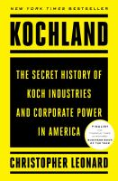Cover image for Kochland : the secret history of Koch Industries and corporate power in America