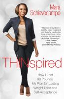 Cover image for Thinspired : how I lost 90 pounds : my plan for lasting weight loss and self-acceptance