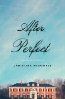 Cover image for After perfect : a daughter's memoir