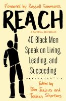 Cover image for Reach : 40 black men speak on living, leading, and succeeding