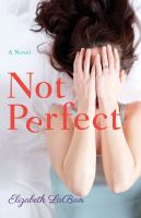 Cover image for Not perfect : a novel