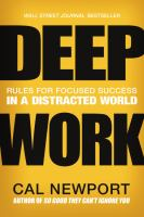 Cover image for Deep work : rules for focused success in a distracted world