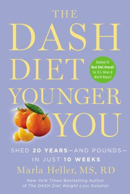 Cover image for The DASH diet younger you : shed 20 years--and pounds--in just 10 weeks