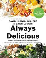 Cover image for Always delicious : over 175 satisfying recipes to conquer cravings, retrain your fat cells, and keep the weight off permanently