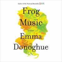 Cover image for Frog music : a novel