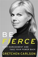 Cover image for Be fierce : stop harassment and take your power back