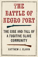 Cover image for The Battle of Negro Fort : the rise and fall of a fugitive slave community