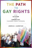 Cover image for The path to gay rights : how activism and coming out changed public opinion