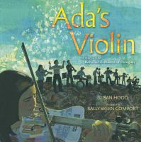 Cover image for Ada's violin : the story of the Recycled Orchestra of Paraguay