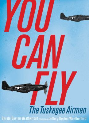 Cover image for You can fly : the Tuskegee Airmen