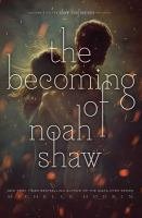 Cover image for The becoming of Noah Shaw