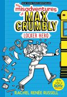 Cover image for The misadventures of Max Crumbly : locker hero