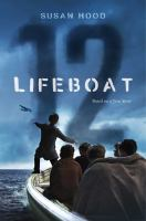 Cover image for Lifeboat 12 : based on a true story