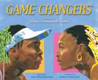 Cover image for Game changers : the story of Venus and Serena Williams