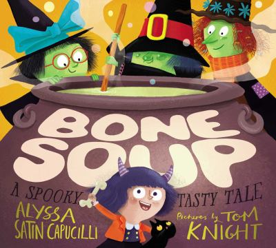 Cover image for Bone soup : a spooky, tasty tale