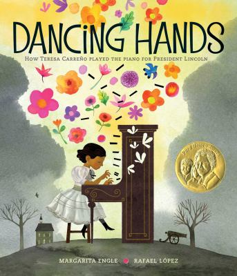 Cover image for Dancing hands : how Teresa Carreño played the piano for President Lincoln