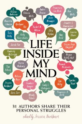 Cover image for Life inside my mind : 31 authors share their personal struggles