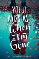 Cover image for You'll miss me when I'm gone