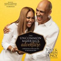 Cover image for The uncommon marriage adventure : a daily journey to draw you closer to God and each other