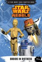 Cover image for Star Wars rebels. Droids in distress