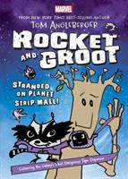Cover image for Rocket and Groot : stranded on planet strip mall!