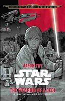Cover image for Star Wars. The weapon of a Jedi : a Luke Skywalker adventure